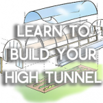 Learn to Build a High Tunnel